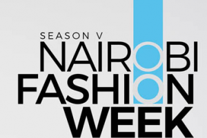 Reasons Why We're Stoked About This Year's Nairobi Fashion Week
