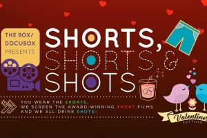 Event Review: Shorts, Shorts and Shots -Valentine's Edition