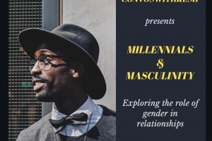 Convos with Kesh: Millennials and Masculinity