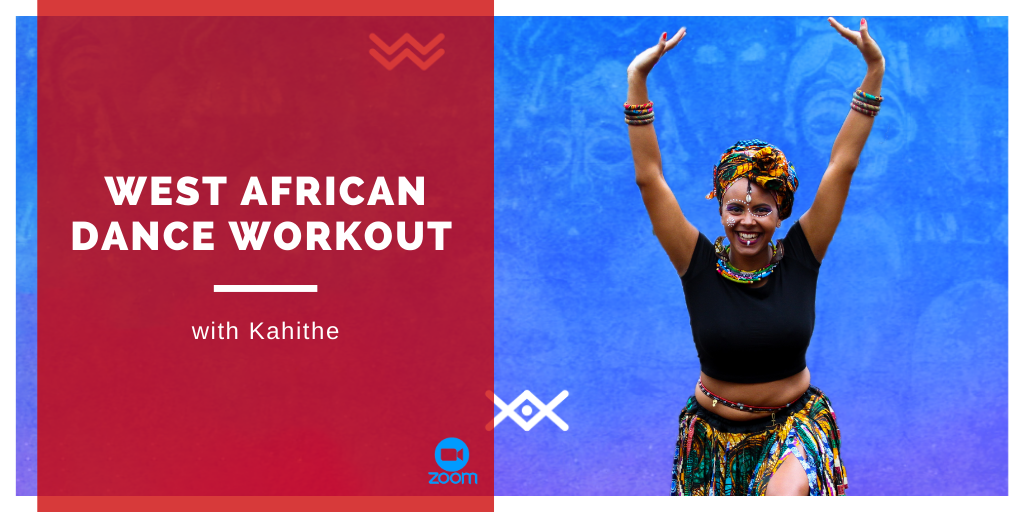 West African Dance Workout with Kahithe on zoom