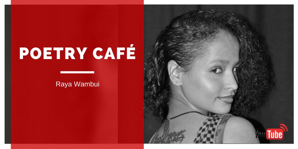 Nairobi Poetry Café: Raya Wambui